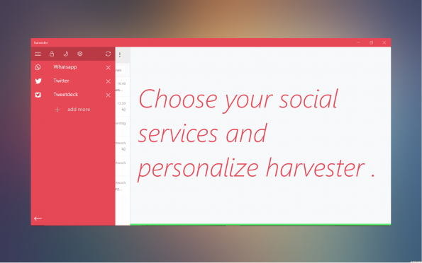 Choose your social services and personalize harvester.